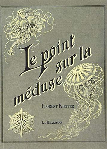 Lecture, les critiques de Yuyine - Le point sur la méduse de Florent kieffer