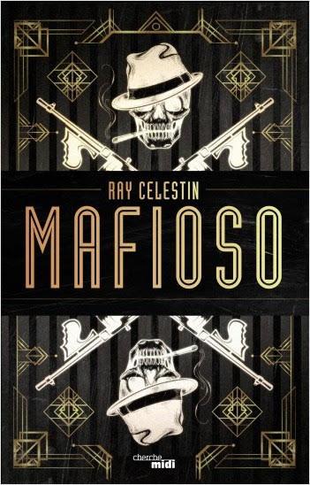 Les lectures de Yuyine, Mafioso de Ray Celestin chez Cherche Midi